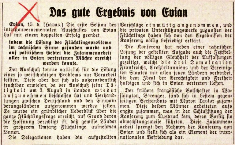 """Der Bund, Bern, July 17, 1938 """"The good result of Évian."""" The Swiss newspaper considers the conference a """"double success"""" because of its """"solution to the refugee problem in the technical sense,"""" and the """"cooperation of all the powers represented in Évian."""" Auswärtiges Amt / Politisches Archiv, Berlin, Bern 1962"""