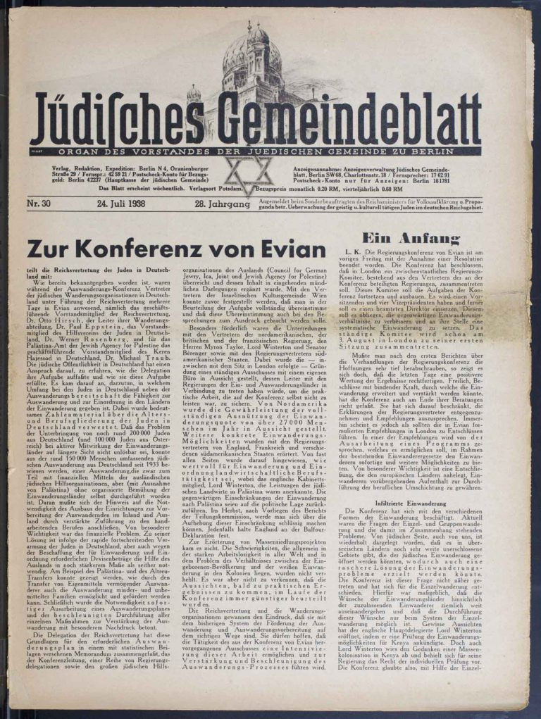 "Jüdisches Gemeindeblatt. Organ des Vorstandes der Jüdischen Gemeinde zu Berlin, July 24, 1938, p. 1/2 ""A start.""For theJüdisches Gemeindeblattcommentator, the Évian Conference results deserve ""a positive assessment"" and ""subdued optimism,"" since there is a prospect of ""a useful plan to regulate emigration."" Leo Baeck Institute, New York, NY"
