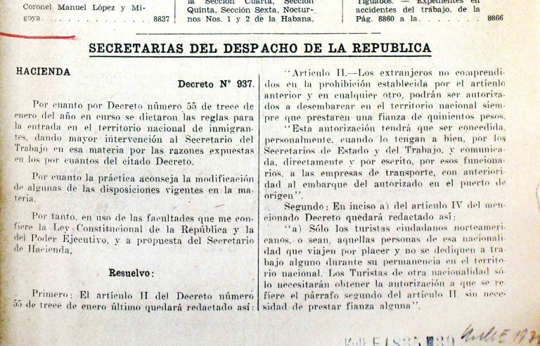 Decree 937 in the Gaceta Oficial de la República de Cuba, May 5, 1939  In his power struggle with Colonel Fulgencio Batista, Cuba's president Federico Laredo Brú declares worthless the tourist visas that had been sold by the head of the immigration department, a follower of Batista. With Decree 937, he makes entry permits dependent on a certificate from the Ministry of Labor. Auswärtiges Amt / Politisches Archiv, Berlin, R 67186