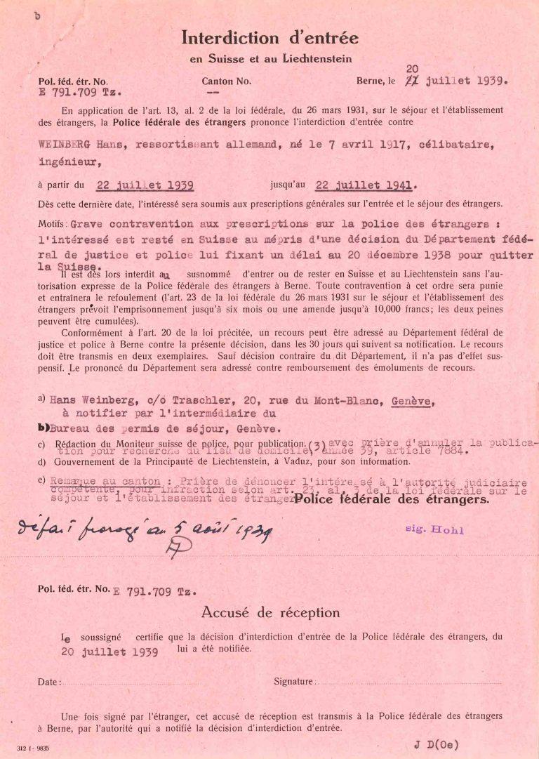 Aufenthaltsverbot für Hans Weinberg, Eidgenössiche Fremdenpolizei, 20. Juli 1939 Wegen angeblicher Verstöße gegen Aufenthaltsbestimmungen erlässt die Eidgenössische Fremdenpolizei im Sommer 1939 gegen Hans Weinberg einen Festnahmebefehl und ein Aufenthaltsverbot für die Schweiz. Archives d'État de Genève