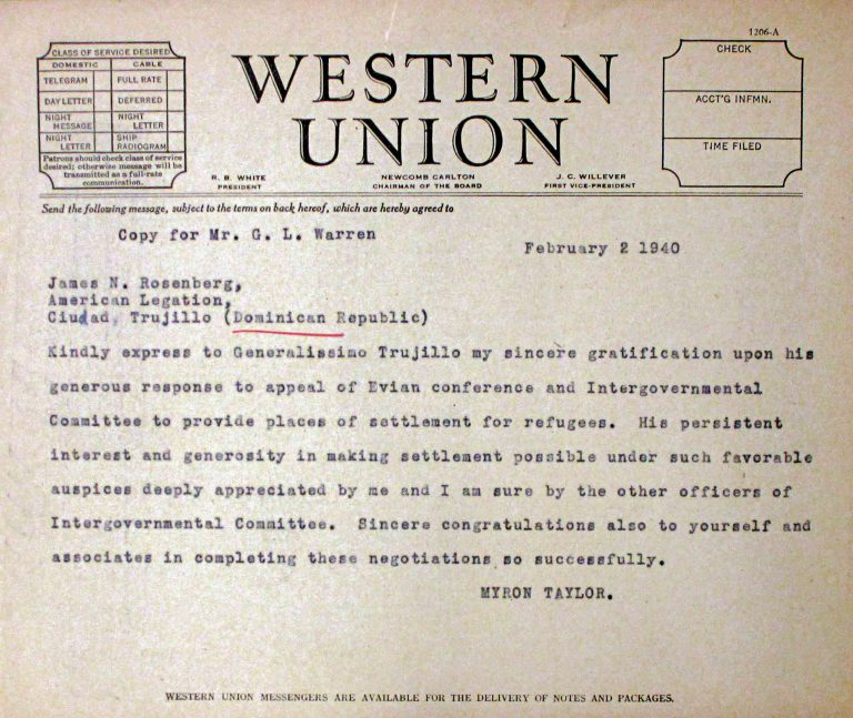 Myron C. Taylor to James Rosenberg, February 2, 1940 Through James Rosenberg, DORSA representative in the capital of the Dominican Republic, Myron C. Taylor conveys his deep appreciation to the dictator Trujillo for his generous reaction to the Évian Conference's appeal for settlement opportunities for refugees. Franklin D. Roosevelt Library, Hyde Park, NY