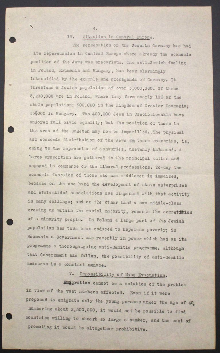 """Memorandum of Certain Jewish Organizations Concerned with the Refugees from Germany and Austria"", July 1938, p. 4/13 The memorandum describes the dramatic situation of German and Austrian Jews, who within only a few years have been systematically reduced to a community of beggars. The comparison with earlier refugee movements, such as that of the Huguenots in the late 17th century or of Germans after the failed revolution of 1848, is intended to convince the conference participants of the positive economic and social effects of immigration. Hence the integration of refugees is described as preferable to their isolation in settlements in uncultivated areas. Franklin D. Roosevelt Library, Hyde Park, NY"