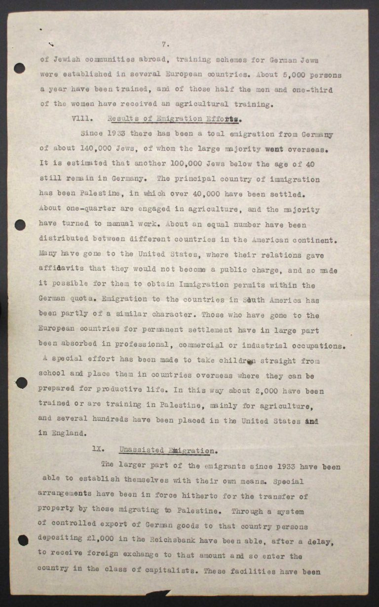 """Memorandum of Certain Jewish Organizations Concerned with the Refugees from Germany and Austria"", July 1938, p. 7/13 The memorandum describes the dramatic situation of German and Austrian Jews, who within only a few years have been systematically reduced to a community of beggars. The comparison with earlier refugee movements, such as that of the Huguenots in the late 17th century or of Germans after the failed revolution of 1848, is intended to convince the conference participants of the positive economic and social effects of immigration. Hence the integration of refugees is described as preferable to their isolation in settlements in uncultivated areas. Franklin D. Roosevelt Library, Hyde Park, NY"