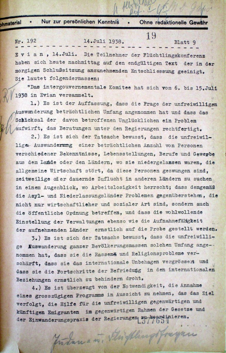 German News Agency , Report No. 192 of July 14, 1938 His agency reports from the Évian Conference feed into the inflammatory coverage in Nazi newspapers. In the autumn of 1944, Reibstein refuses a call to return to Berlin and remains in Switzerland. Auswärtiges Amt / Politisches Archiv, Berlin, R 49420