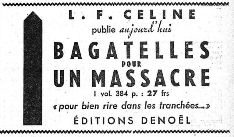 "Ad in the right-wing nationalist and monarchist daily newspaper Action Française, December 23, 1937 The advertised pamphlet ""Bagatelles pour un massacre"" (trifles for a massacre) propagates virtually all common anti-Jewish clichés and posits a ""Jewish world conspiracy."" Its author, Louis-Ferdinand Céline, deliberately focuses on ""antisemitism"" to drum up a large readership. The German translation is published in 1938 as ""Die Judenverschwörung in Frankreich."" L'Action Française, 23. Dezember 1937 / Bibliothèque Nationale, Paris"