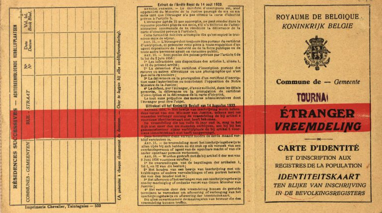 "A ""foreign identity card"" from the Belgian community of Tournai, 1930s Immigrants must register at their new place of residence and apply for a foreign identity card and residence permit after six months. The Belgian immigration police, which are part of the security service and collect information about immigrants, may refuse to issue or extend a permit. This information is later used by the occupying German forces. Collection Cegesoma, Brüssel, DO4 AGR 522996"