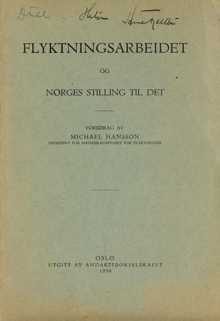 """Flüchtlingsarbeit – die Position Norwegens"", Michael Hansson, Oslo 1936 Nasjonalbiblioteket, Oslo"