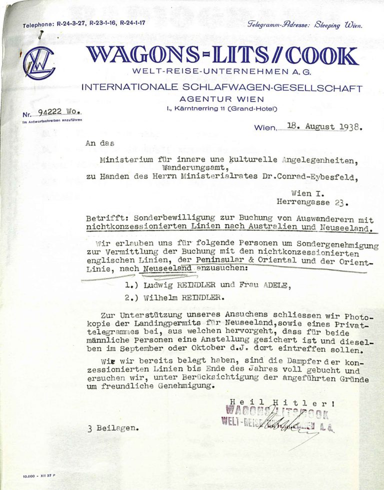 Wagons-Lits / Cook at the migration office in Vienna, August 18, 1938 After the Reindler family receives three of the extremely rare entry permits for New Zealand, their travel agency asks the migration office in Vienna if the emigrants can travel to New Zealand with a shipping company that is not licensed by the office. Wilhelm Reindler will later become an economics professor at the University of Waikato. Österreichisches Staatsarchiv, Wien