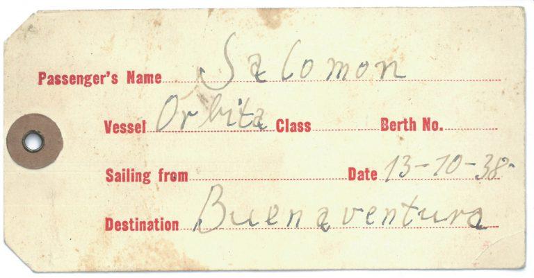 """Kofferanhänger der Familie Salomon für die Überfahrt nach Buenaventura im Oktober 1938 """"Reichsdeutsche"""" brauchen zu diesem Zeitpunkt noch kein Visum. Jede Person muss über die Schifffahrtsgesellschaft 500 US$ für mindestens zwei Jahre beim Innenministerium hinterlegen. Das Aufenthaltsvisum für Transitreisende gilt 90 Tage. Touristen ohne Rück- oder Weiterfahrt müssen ein Landungsgeld von 300 US$ deponieren. Sammlung Wolfgang Haney, Berlin"""