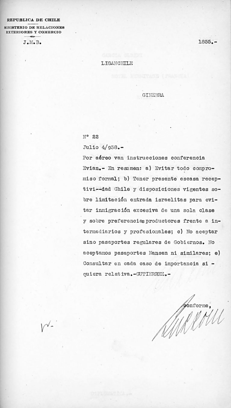 """""""Instruktionen"""" des chilenischen Außenministers José Ramón Gutiérrez Allende für die Delegation in Évian, 4. Juli 1938 Die Évian-Konferenz wird in Chile wenig beachtet, die Einwanderung gilt unter Alessandri als geregelt. Die restriktiven Bestimmungen spiegeln sich auch in den Anweisungen: """"Jeden formalen Kompromiss vermeiden. […] Geltende Gesetze über die Begrenzung des Zugangs für Juden mitbedenken, um übermäßige Einwanderung einer einzelnen Gruppe zu vermeiden"""". Archivo General Histórico, Ministerio de Relaciones Exteriores de Chile, Santiago de Chile"""