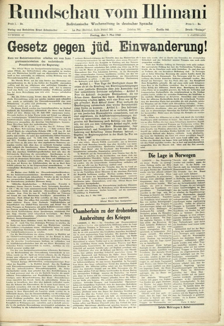 """Artikel zum Ende der liberalen Einwanderungspolitik in der in Bolivien erscheinenden deutschsprachigen """"Rundschau vom Illimani"""" vom 3. Mai 1940 Das Einwanderungsgesetz vom 30. April 1940 richtet sich gezielt und ausschließlich gegen jüdische Flüchtlinge. """"In Bezug auf die Einwanderung nichtjüdischer Elemente wird eine liberale Politik angewendet"""", berichtet die von deutschen Sozialdemokraten herausgegebene WochenzeitungRundschau vom Illimani. Verlag Ernst Schumacher, La Paz"""