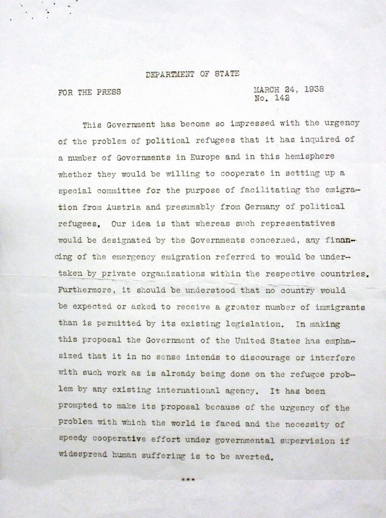 Department of State Press Release, March 24, 1938  In its invitation to the conference, the Department of State emphasizes that participating states are not expected to accept refugees beyond their current legal regulations. Several states tighten their immigration regulations before, during and shortly after the conference, effectively giving little chance for Jewish refugees to enter. Franklin D. Roosevelt Library, Hyde Park, NY
